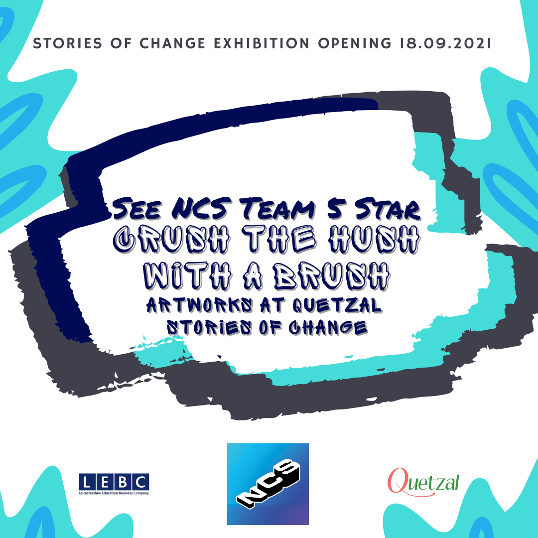 #CrushtheHush2021 Success – NCS Team 5Star fundraised£300 and Create ArtWorks for Upcoming Exhibition